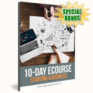 Special Bonuses - September 2019 - 10-Day Ecourse Starting A Business