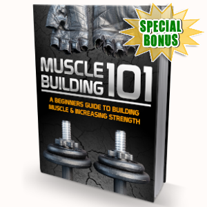 Special Bonuses - September 2019 - Muscle Building 101 Pack