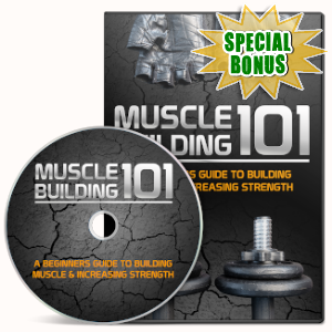 Special Bonuses - September 2019 - Muscle Building 101 Videos Upgrade Pack