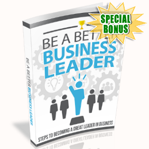 Special Bonuses - September 2019 - Be A Better Business Leader