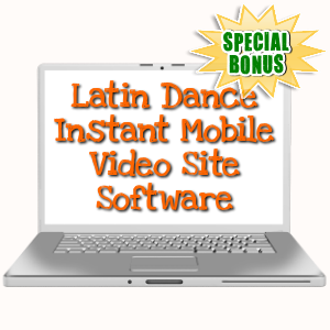 Special Bonuses - October 2019 - Latin Dance Instant Mobile Video Site Software