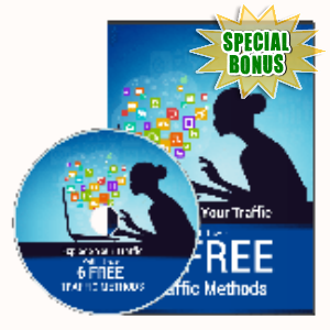 Special Bonuses - October 2019 - Six Free Traffic Methods Video Series Pack