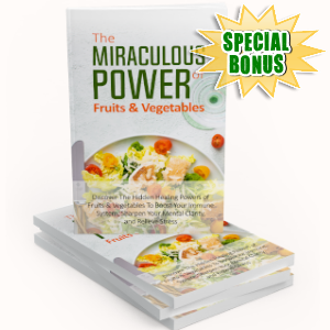 Special Bonuses - October 2019 - The Miraculous Power Of Fruit & Vegetables Pack
