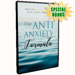 Special Bonuses - October 2019 - The Anti-Anxiety Formula Video Upgrade Pack