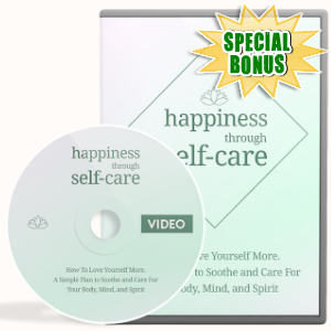 Special Bonuses - November 2019 - Happines Through Self-care Video Upgrade Pack