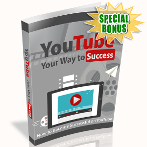 Special Bonuses - November 2019 - YouTube Your Way To Success