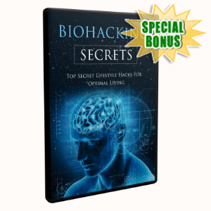 Special Bonuses - December 2019 - Biohacking Secrets Video Upgrade Pack
