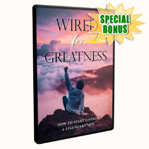 Special Bonuses - January 2020 - Wired For Greatness Video Upgrade Pack