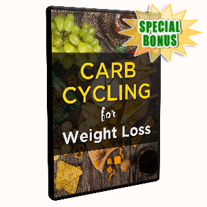 Special Bonuses - February 2020 - Carb Cycling For Weight Loss Video Upgrade Pack