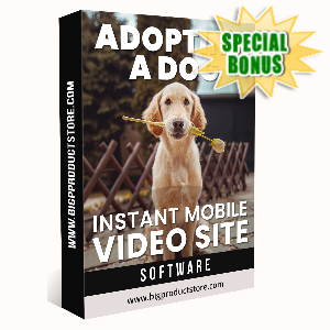 Special Bonuses - March 2020 - Adopting A Dog Instant Mobile Video Site Software