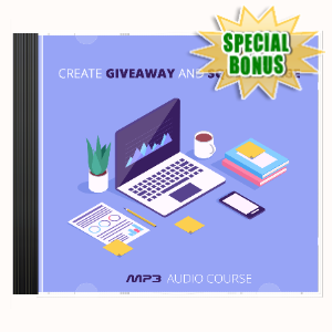 Special Bonuses - April 2020 - Create Giveaway And SqueezePage Audio Pack