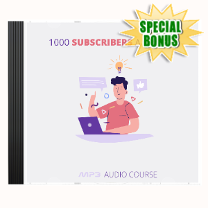 Special Bonuses - April 2020 - 1000 Subscribers A Month Audio Pack