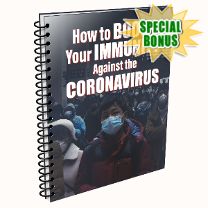Special Bonuses - April 2020 - How To Boost Your Immunity Against The Coronavirus