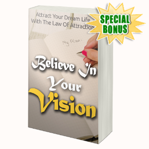 Special Bonuses - April 2020 - Believe In Your Vision