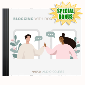 Special Bonuses - April 2020 - Traffic Blogging With Donna And David Audio Pack