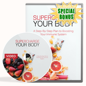 Special Bonuses - April 2020 - Supercharge Your Body Video Upgrade Pack