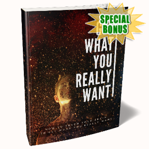 Special Bonuses - May 2020 - Get What You Really Want Pack
