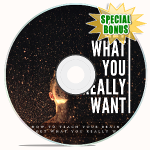 Special Bonuses - May 2020 - Get What You Really Want Video Upgrade Pack