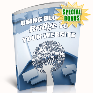 Special Bonuses - May 2020 - Using Blogs To Bridge To Your Website