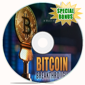 Special Bonuses - June 2020 - Bitcoin Breakthrough Video Upgrade Pack