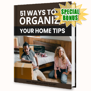 Special Bonuses - June 2020 - 51 Ways To Organize Your Home Tips