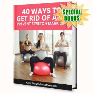 Special Bonuses - June 2020 - 40 Ways to Get Rid of and Prevent Stretch Marks Tips