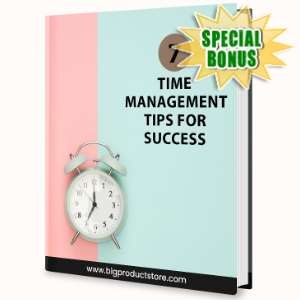 Special Bonuses - June 2020 - 7 Time Management Tips For Success