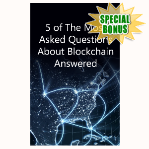 Special Bonuses - June 2020 - 5 Of The Most Asked Questions About Blockchain Answered